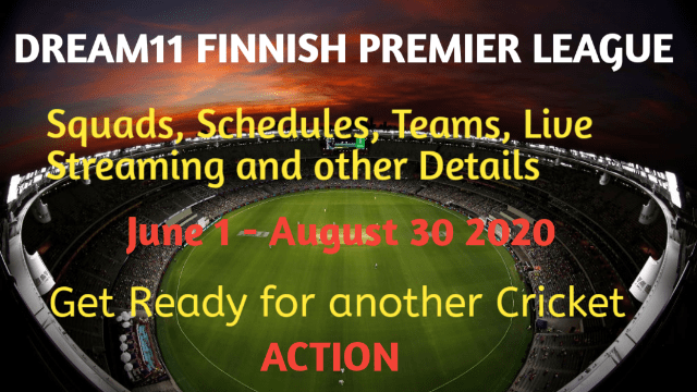 Dream11 Finnish Premier League T20 | Schedule, Squads, Timings, Live Streaming and Other Details