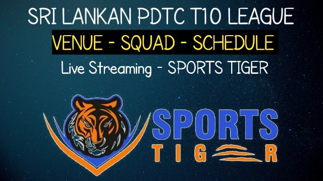 Sri Lankan PDTC T10 League |Squads, Schedule, Venue and Live Streaming